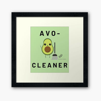Avo-Cleaner, Savvy Cleaner Funny Cleaning Gifts, Cleaning Framed Art Print