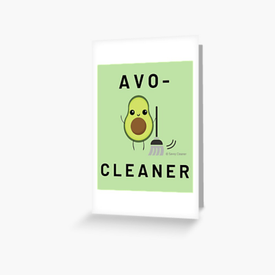 Avo-Cleaner, Savvy Cleaner Funny Cleaning Gifts, Cleaning Greeting Card