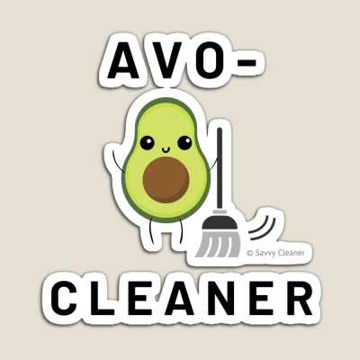 Avo-Cleaner, Savvy Cleaner Funny Cleaning Gifts, Cleaning Magnet