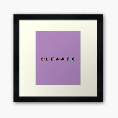 CLEANER, Savvy Cleaner Funny Cleaning Gifts, Cleaning Framed Art Print