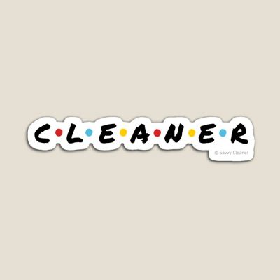 CLEANER, Savvy Cleaner Funny Cleaning Gifts, Cleaning Magnet