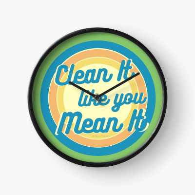 Clean it Like you Mean it, Savvy Cleaner Funny Cleaning Gifts, Cleaning Clock