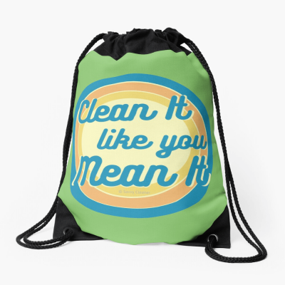 Clean it Like you Mean it, Savvy Cleaner Funny Cleaning Gifts, Cleaning Drawstring Bag