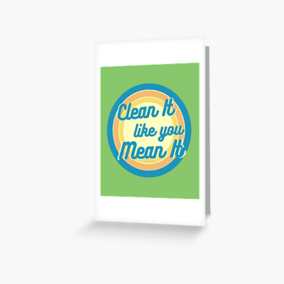 Clean it Like you Mean it, Savvy Cleaner Funny Cleaning Gifts, Cleaning Greeting Card