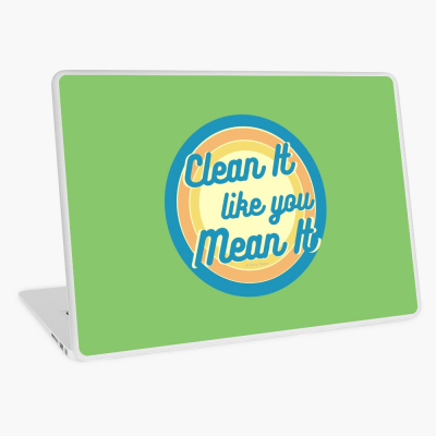 Clean it Like you Mean it, Savvy Cleaner Funny Cleaning Gifts, Cleaning Laptop Skin