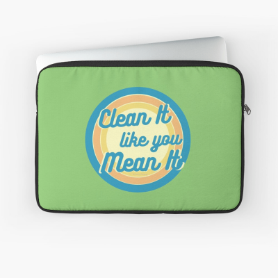 Clean it Like you Mean it, Savvy Cleaner Funny Cleaning Gifts, Cleaning Laptop Sleeve