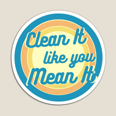 Clean it Like you Mean it, Savvy Cleaner Funny Cleaning Gifts, Cleaning Magnet