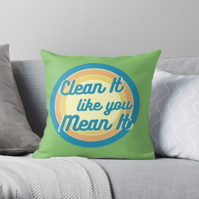 Clean it Like you Mean it, Savvy Cleaner Funny Cleaning Gifts, Cleaning Throw Pillow