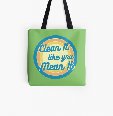 Clean it Like you Mean it, Savvy Cleaner Funny Cleaning Gifts, Cleaning Tote Bag