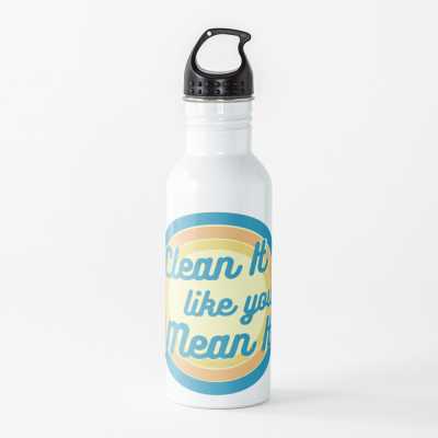 Clean it Like you Mean it, Savvy Cleaner Funny Cleaning Gifts, Cleaning Water Bottle