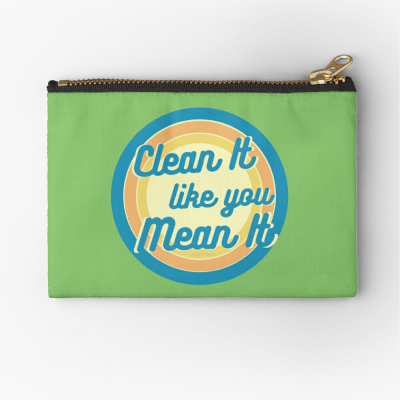 Clean it Like you Mean it, Savvy Cleaner Funny Cleaning Gifts, Cleaning Zipper Bag