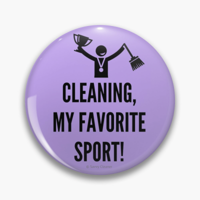 Cleaning My Favorite Sport, Savvy Cleaner Funny Cleaning Gifts, Cleaning Button