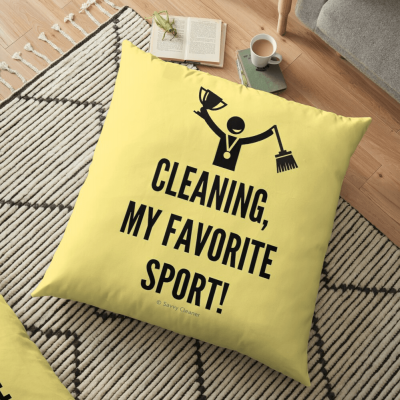 Cleaning My Favorite Sport, Savvy Cleaner Funny Cleaning Gifts, Cleaning Floor Pillow