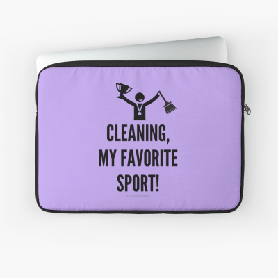 Cleaning My Favorite Sport, Savvy Cleaner Funny Cleaning Gifts, Cleaning Laptop Sleeve