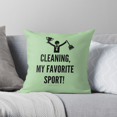 Cleaning My Favorite Sport, Savvy Cleaner Funny Cleaning Gifts, Cleaning Throw pillow