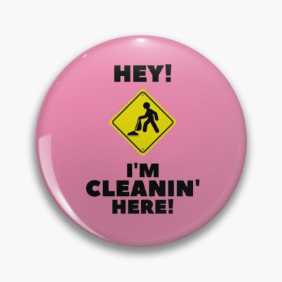 Hey I'm Cleanin Here, Savvy Cleaner Funny Cleaning Gifts, Cleaning Button