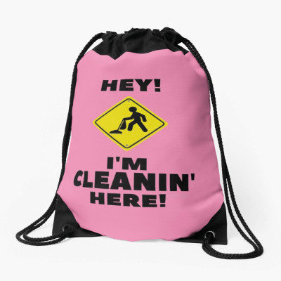 Hey I'm Cleanin Here, Savvy Cleaner Funny Cleaning Gifts, Cleaning Drawstring Bag