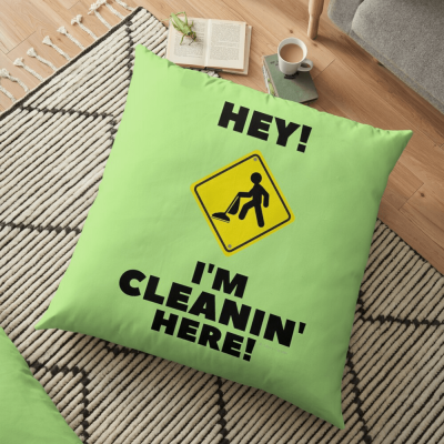 Hey I'm Cleanin Here, Savvy Cleaner Funny Cleaning Gifts, Cleaning Floor Pillow