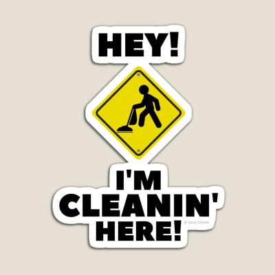 Hey I'm Cleanin Here, Savvy Cleaner Funny Cleaning Gifts, Cleaning Magnet