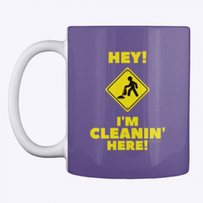 Hey I'm Cleanin Here, Savvy Cleaner Funny Cleaning Gifts, Cleaning Mug