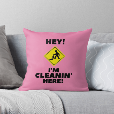 Hey I'm Cleanin Here, Savvy Cleaner Funny Cleaning Gifts, Cleaning Throw Pillow
