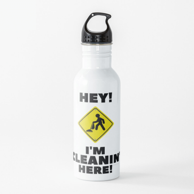 Hey I'm Cleanin Here, Savvy Cleaner Funny Cleaning Gifts, Cleaning Water Bottle
