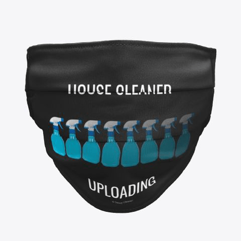 House Cleaner Uploading, Savvy Cleaner Funny Cleaning Gifts, Cleaning Cloth Face Mask