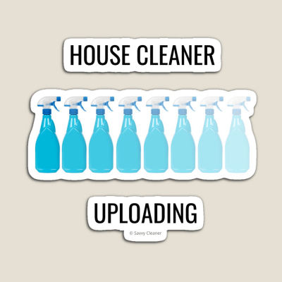 House Cleaner Uploading, Savvy Cleaner Funny Cleaning Gifts, Cleaning Magnet