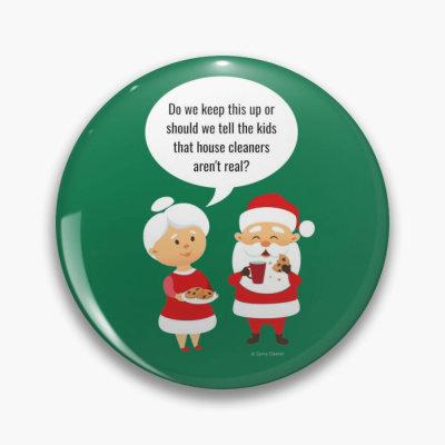 House Cleaners Aren't Real, Savvy Cleaner Funny Cleaning Gifts, Cleaning Button