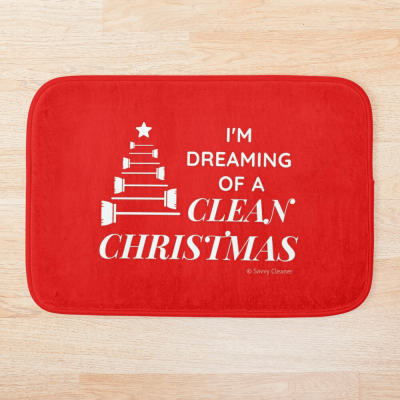 I Am Dreaming of a Clean Christmas, Savvy Cleaner Funny Cleaning Gifts, Cleaning Bathmat