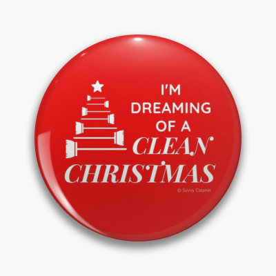 I Am Dreaming of a Clean Christmas, Savvy Cleaner Funny Cleaning Gifts, Cleaning Button