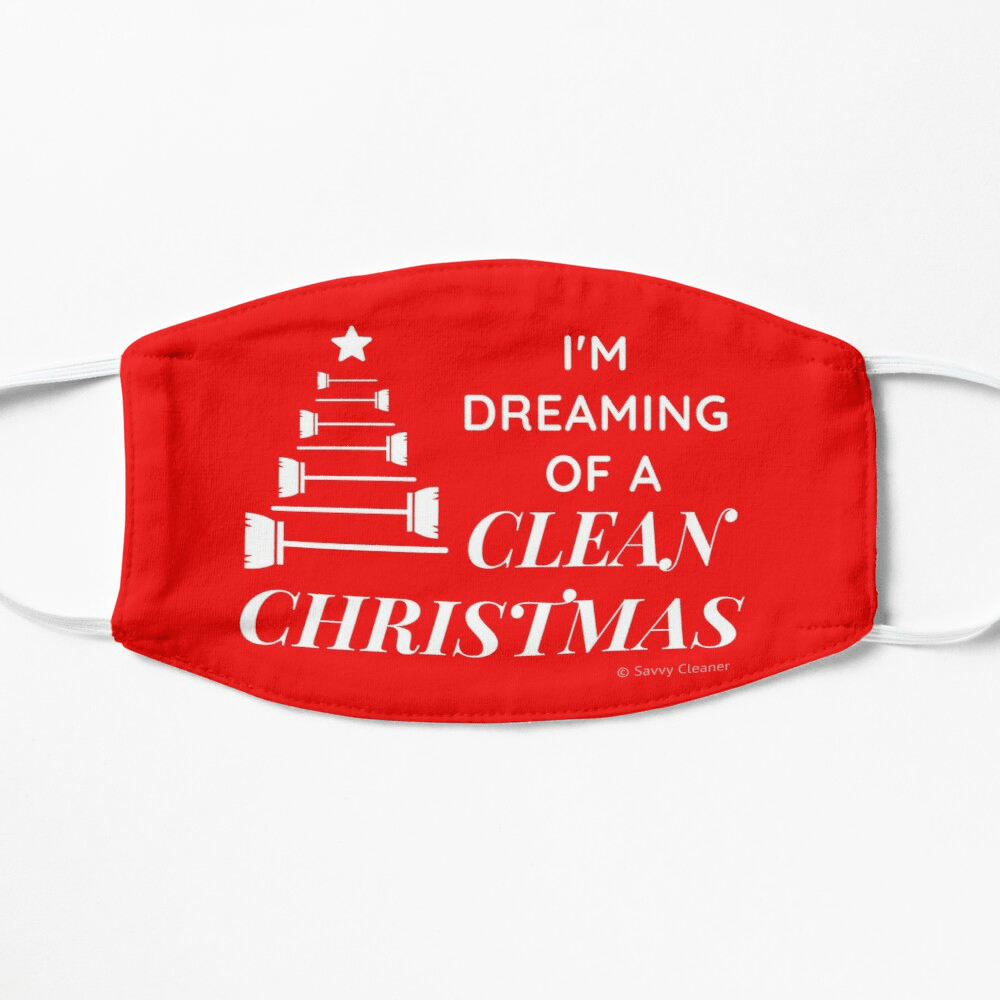 I Am Dreaming of a Clean Christmas, Savvy Cleaner Funny Cleaning Gifts, Cleaning Facemask