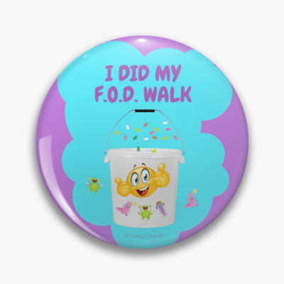 I Did My F.O.D. Walk, Savvy Cleaner Funny Cleaning Gifts, Cleaning Button