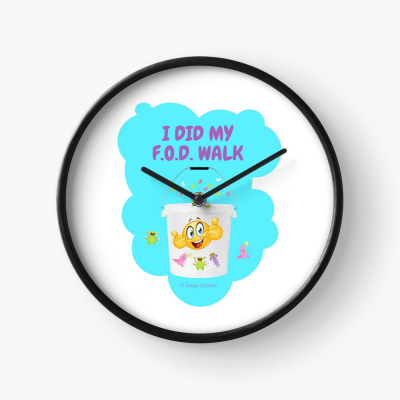 I Did My F.O.D. Walk, Savvy Cleaner Funny Cleaning Gifts, Cleaning Clock