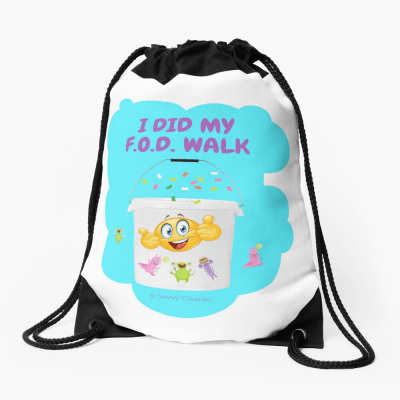 I Did My F.O.D. Walk, Savvy Cleaner Funny Cleaning Gifts, Cleaning Drawstring Bag