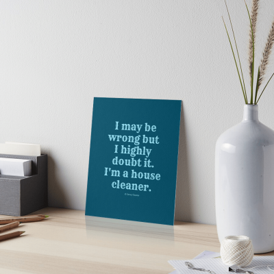 I May Be Wrong, Savvy Cleaner Funny Cleaning gifts, Cleaning Art Print