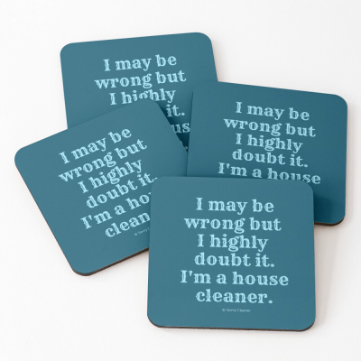 I May Be Wrong, Savvy Cleaner Funny Cleaning gifts, Cleaning Coasters