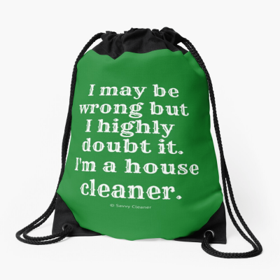 I May Be Wrong, Savvy Cleaner Funny Cleaning gifts, Cleaning Drawstring Bag