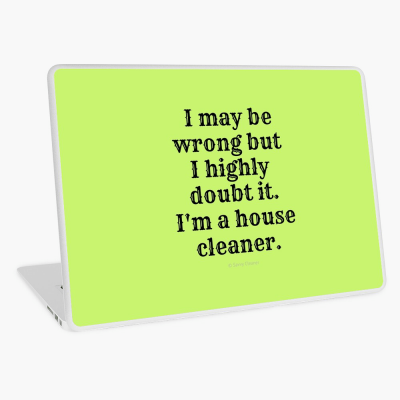 I May Be Wrong, Savvy Cleaner Funny Cleaning gifts, Cleaning Laptop Skin