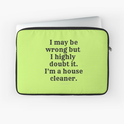 I May Be Wrong, Savvy Cleaner Funny Cleaning gifts, Cleaning Laptop Sleeve