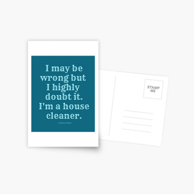 I May Be Wrong, Savvy Cleaner Funny Cleaning gifts, Cleaning Postcard