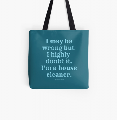 I May Be Wrong, Savvy Cleaner Funny Cleaning gifts, Cleaning Tote Bag