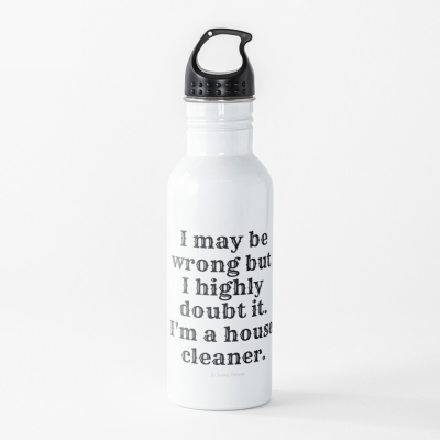 I May Be Wrong, Savvy Cleaner Funny Cleaning gifts, Cleaning Water Bottle