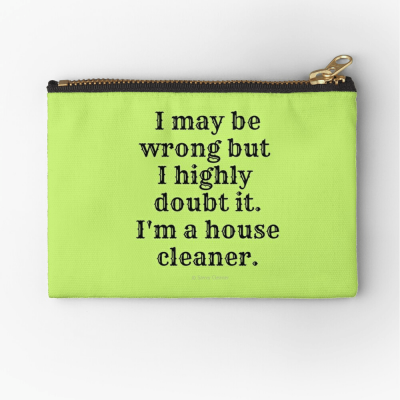 I May Be Wrong, Savvy Cleaner Funny Cleaning gifts, Cleaning Zipper Bag
