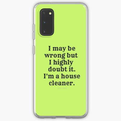 I May Be Wrong, Savvy Cleaner Funny Cleaning gifts, Samsung galaxy phone Case
