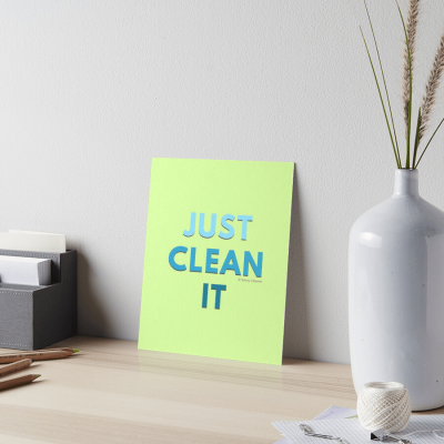 Just Clean It, Savvy Cleaner Funny Cleaning Gifts, Art Print