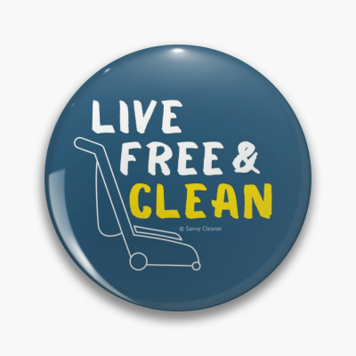 Live Free and Clean, Savvy Cleaner Funny Cleaning Gifts, Cleaning Button