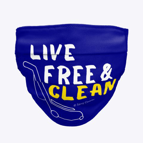 Live Free and Clean, Savvy Cleaner Funny Cleaning Gifts, Cleaning Cloth Face Mask