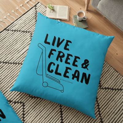 Live Free and Clean, Savvy Cleaner Funny Cleaning Gifts, Cleaning Floor Pillow