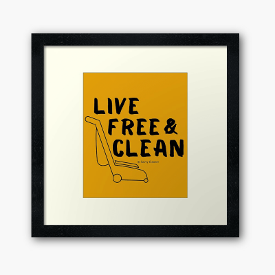 Live Free and Clean, Savvy Cleaner Funny Cleaning Gifts, Cleaning Framed Art Print